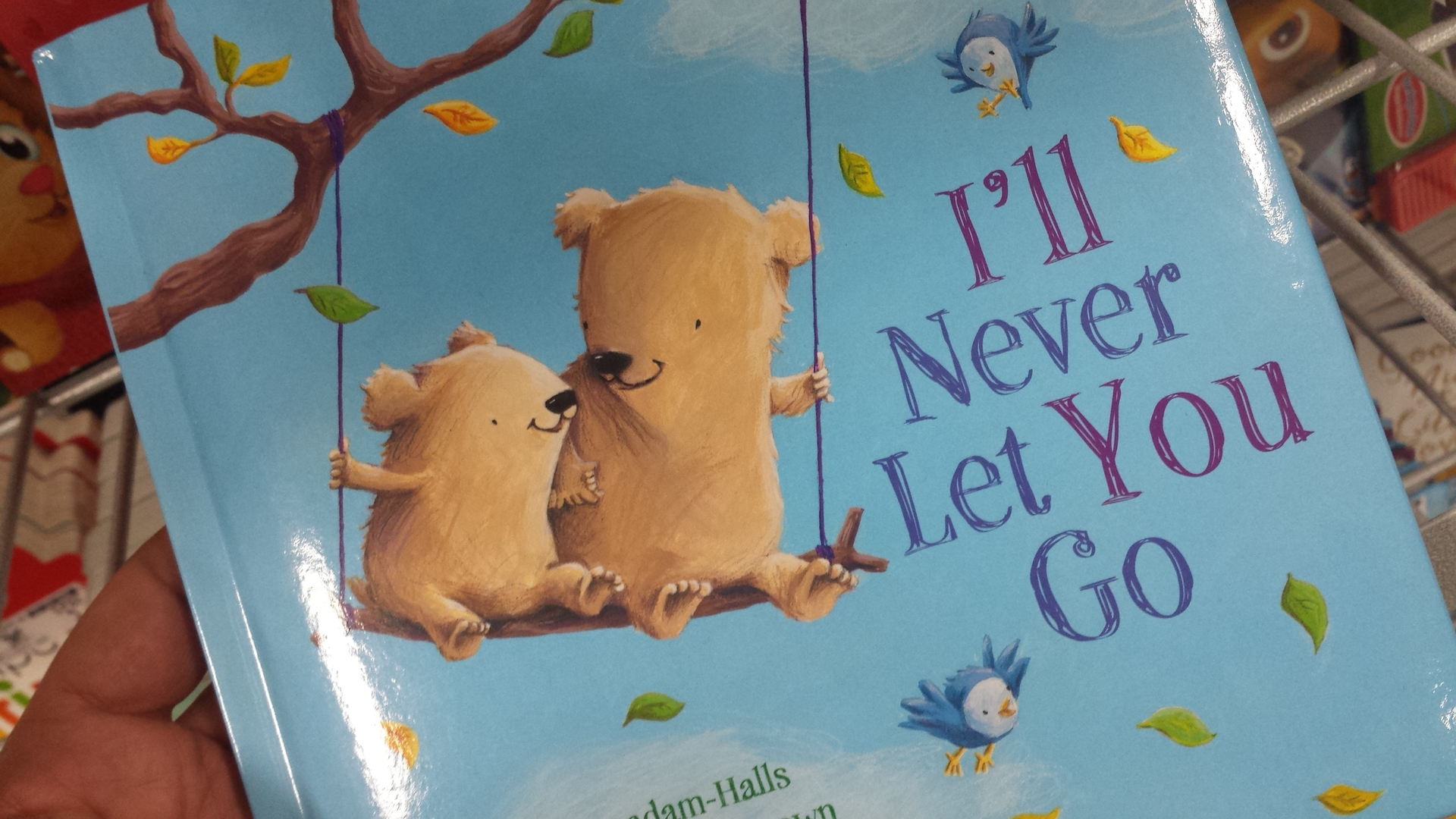 i'll never let you go. childrens book. love